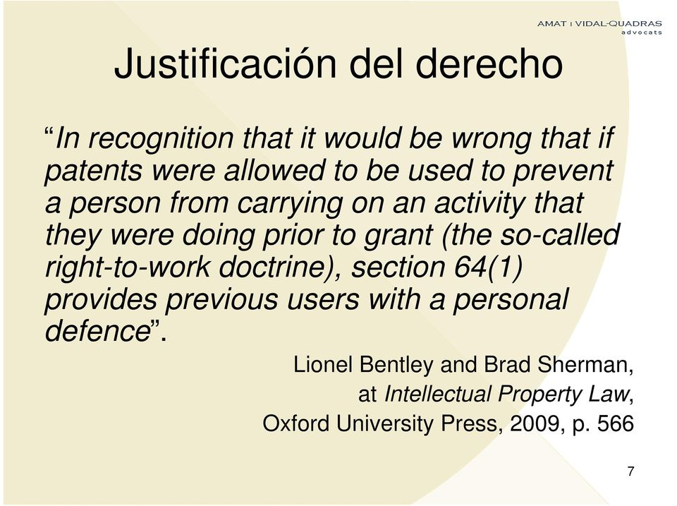so-called right-to-work doctrine), section 64(1) provides previous users with a personal defence.