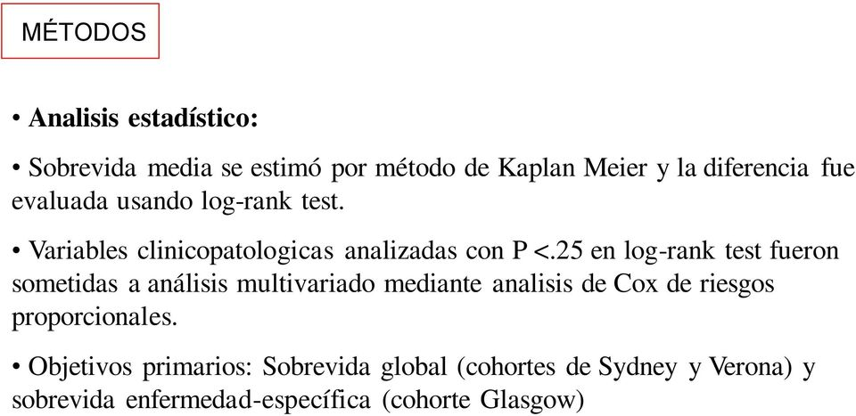 25 en log-rank test fueron sometidas a análisis multivariado mediante analisis de Cox de riesgos