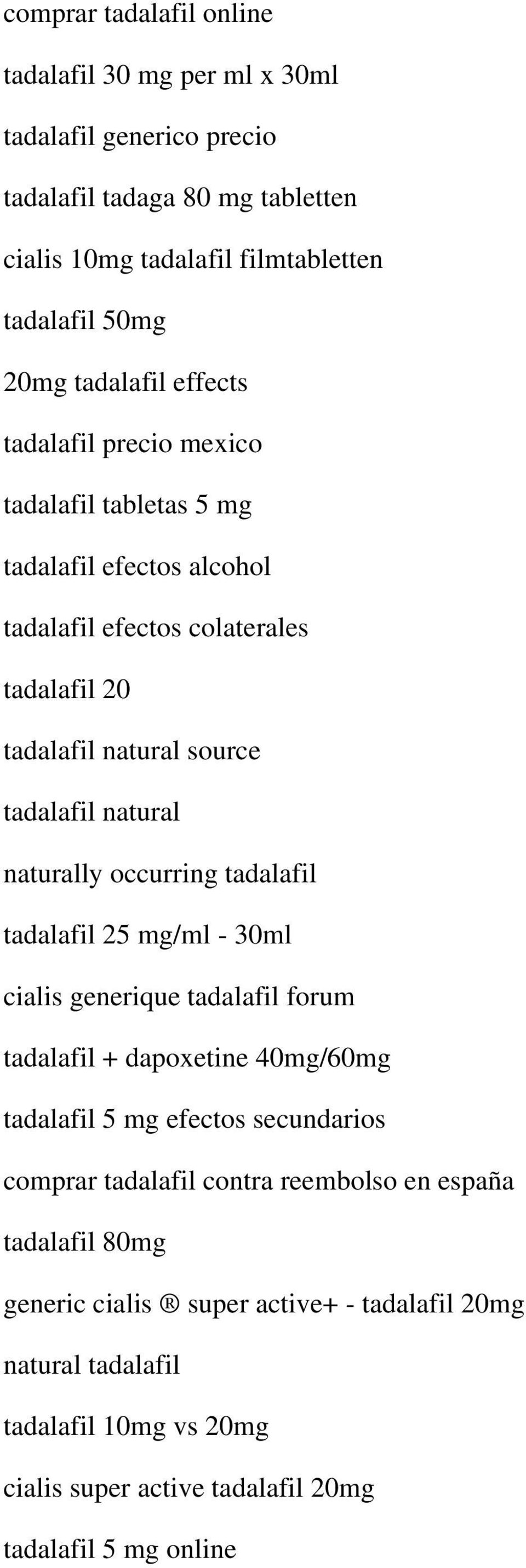 natural naturally occurring tadalafil tadalafil 25 mg/ml - 30ml cialis generique tadalafil forum tadalafil + dapoxetine 40mg/60mg tadalafil 5 mg efectos secundarios comprar