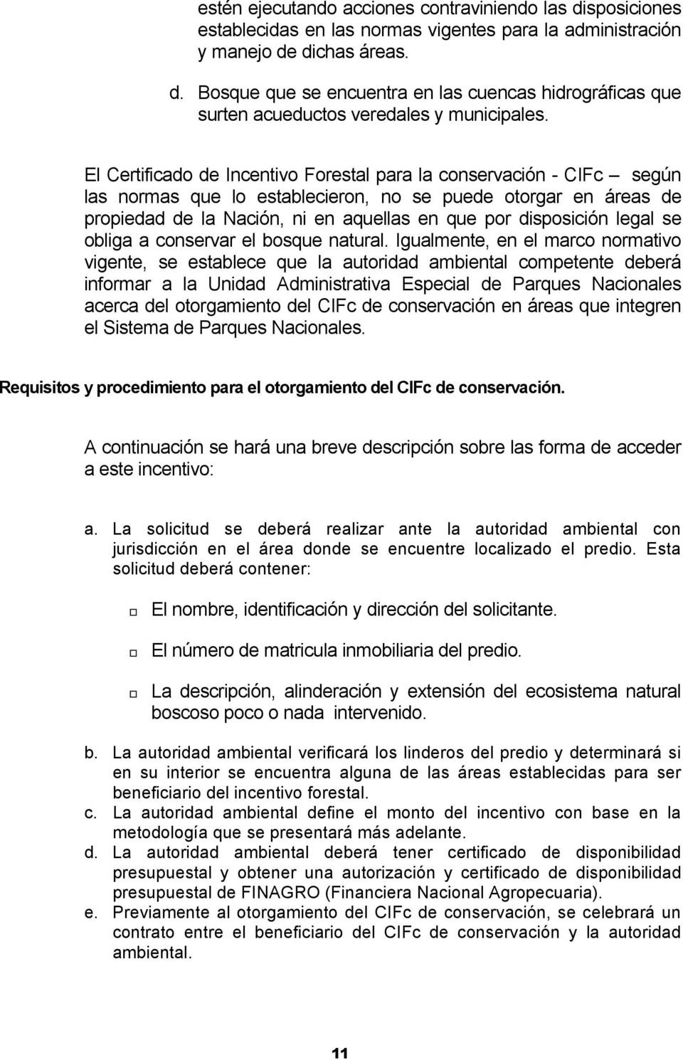legal se obliga a conservar el bosque natural.