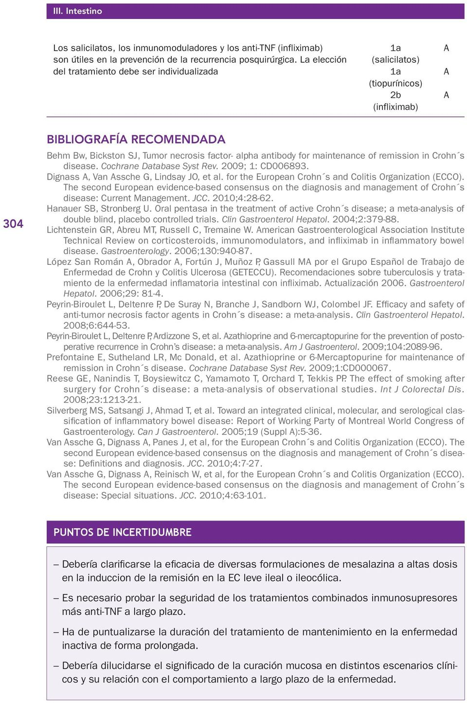 maintenance of remission in Crohn s disease. Cochrane Database Syst Rev. 2009; 1: CD006893. Dignass A, Van Assche G, Lindsay JO, et al. for the European Crohn s and Colitis Organization (ECCO).