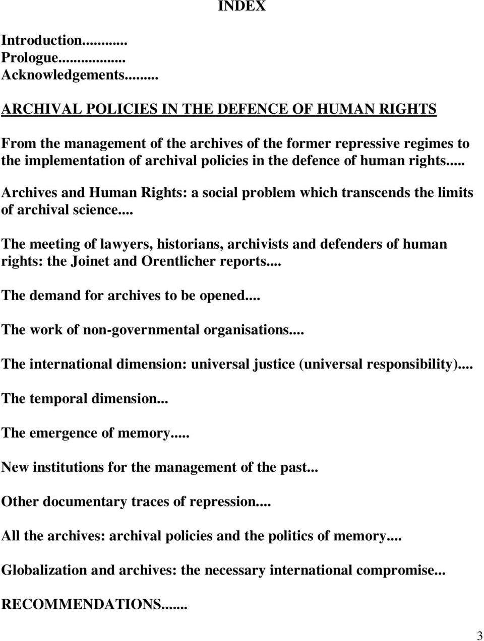 .. Archives and Human Rights: a social problem which transcends the limits of archival science.