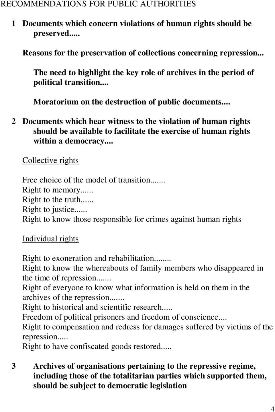 .. 2 Documents which bear witness to the violation of human rights should be available to facilitate the exercise of human rights within a democracy.