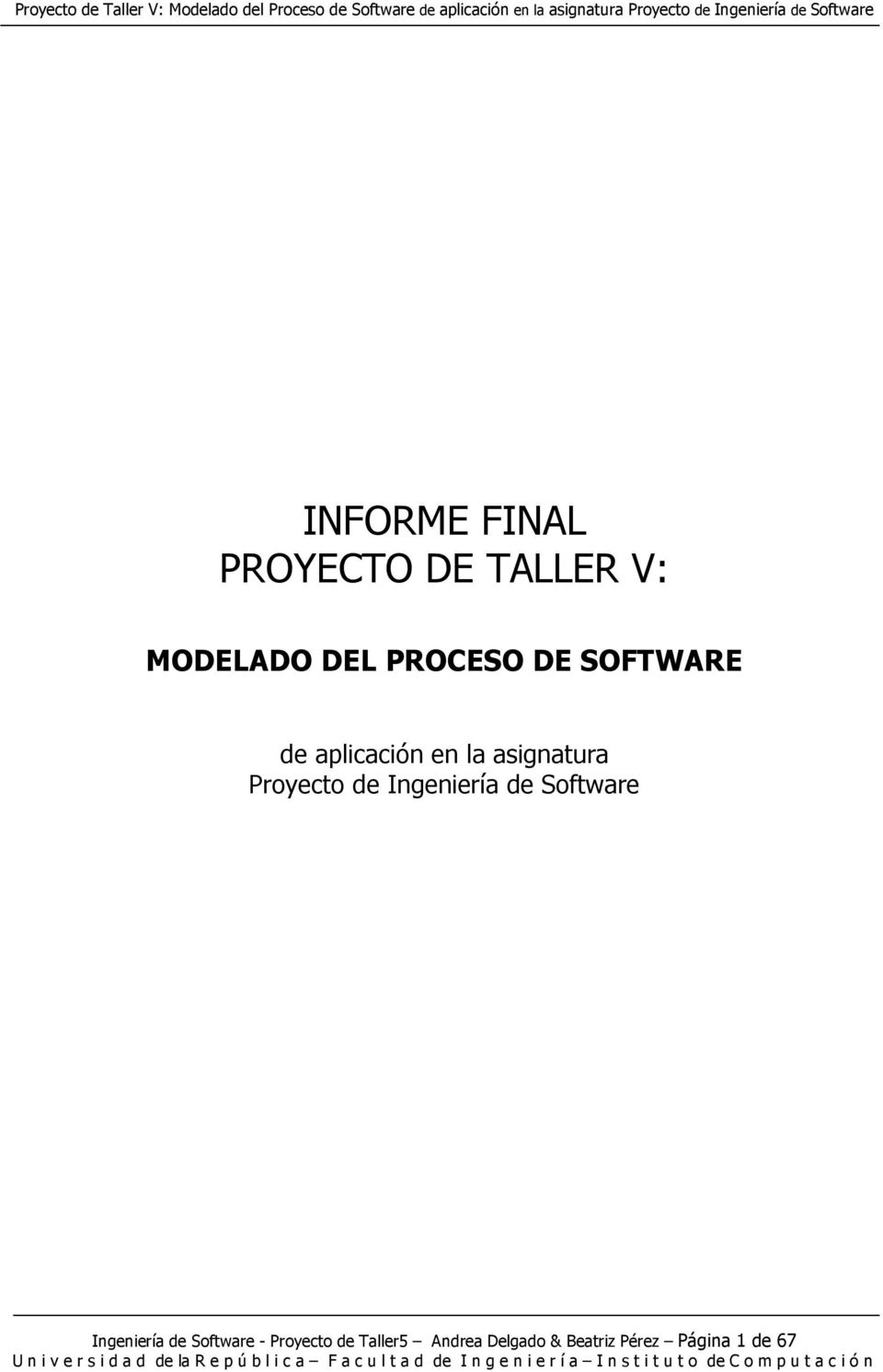 Ingeniería de Software Ingeniería de Software - Proyecto