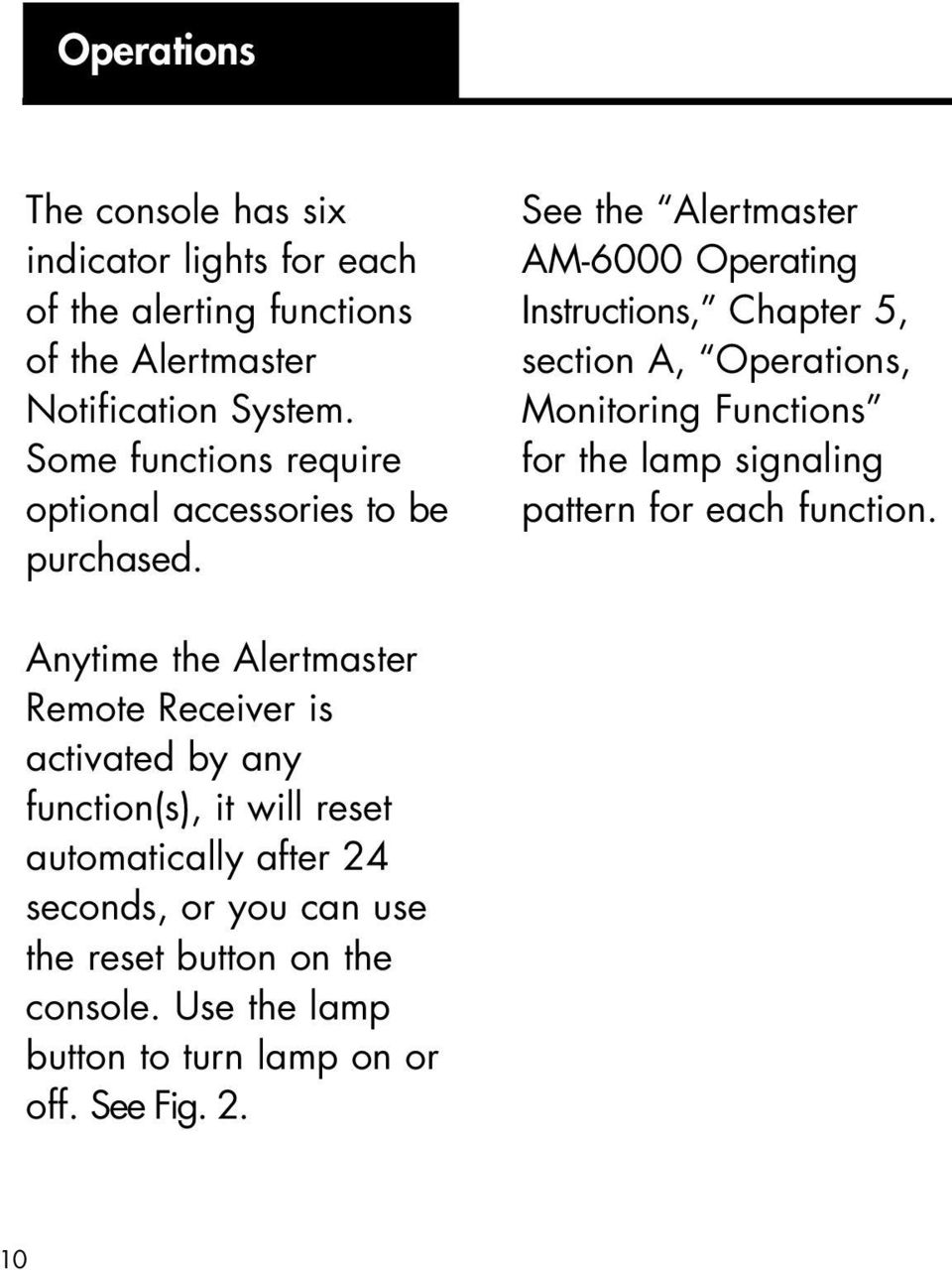 ee the lertmaster M-6000 Operating Instructions, Chapter 5, section, Operations, Monitoring Functions for the lamp signaling pattern for