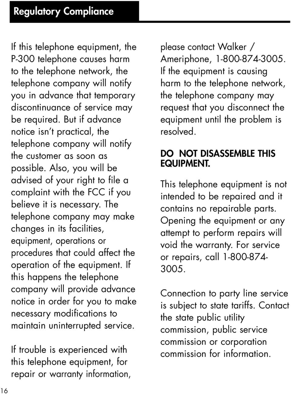 lso, you will be advised of your right to file a complaint with the FCC if you believe it is necessary.