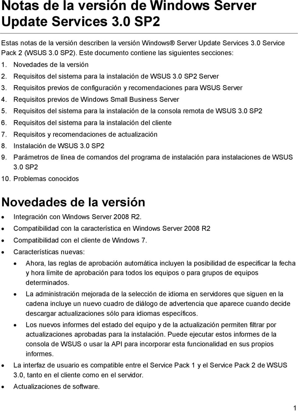 Requisitos previos de configuración y recomendaciones para WSUS Server 4. Requisitos previos de Windows Small Business Server 5.