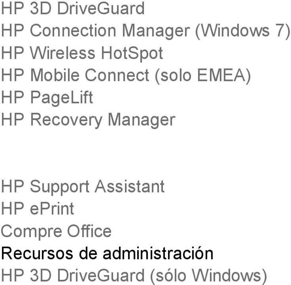 HP Recovery Manager HP Support Assistant HP eprint Compre