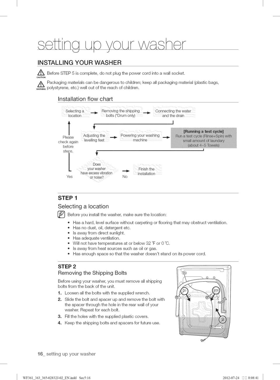 Installation flow chart Selecting a _ Removing the shipping _ Connecting thewater location bolts (*Drum only) and the drain Please Adjusting the _ powedng your washing check again levelling feet