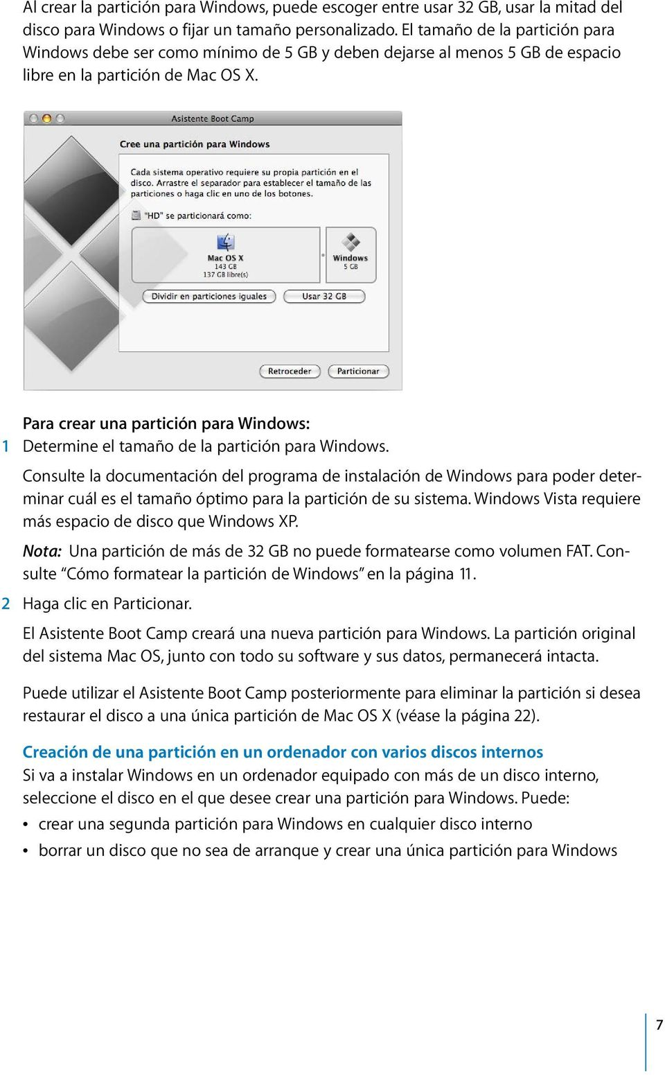 Para crear una partición para Windows: 1 Determine el tamaño de la partición para Windows.