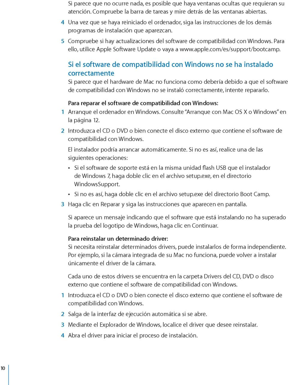 5 Compruebe si hay actualizaciones del software de compatibilidad con Windows. Para ello, utilice Apple Software Update o vaya a www.apple.com/es/support/bootcamp.