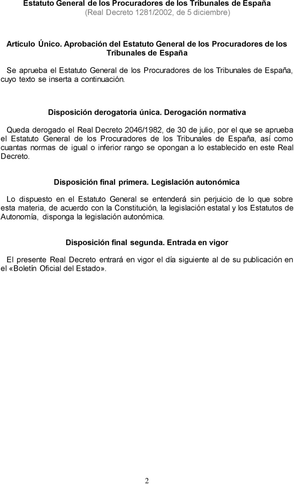 Disposición derogatoria única.