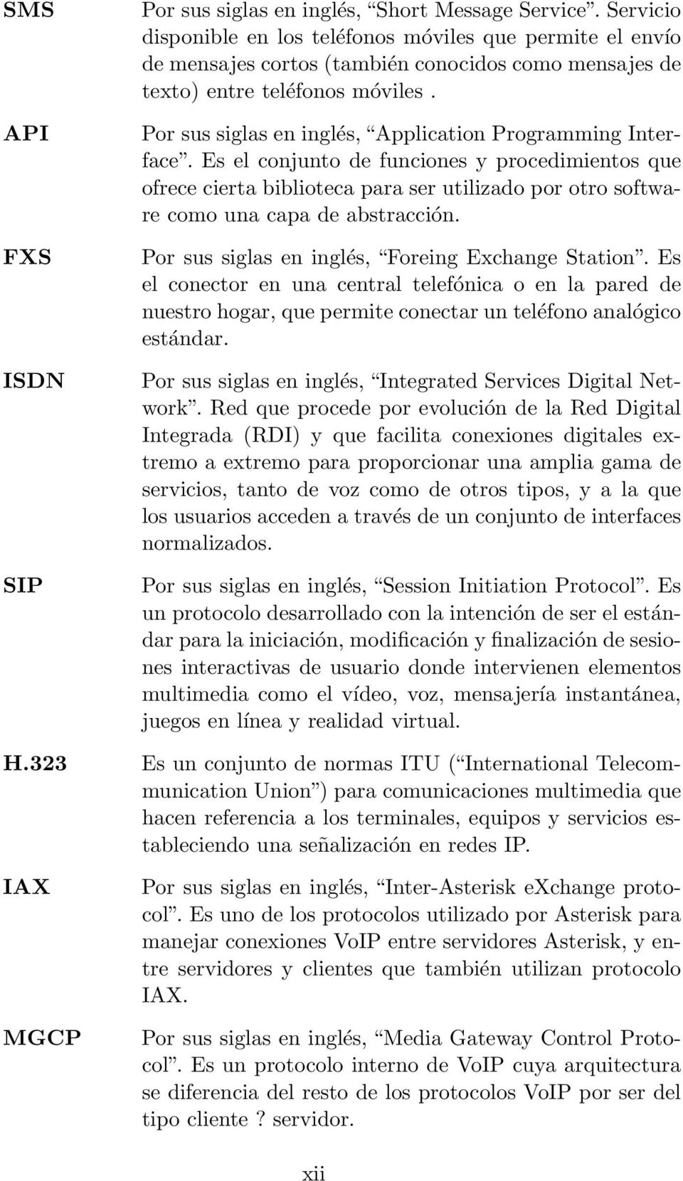 Por sus siglas en inglés, Application Programming Interface.