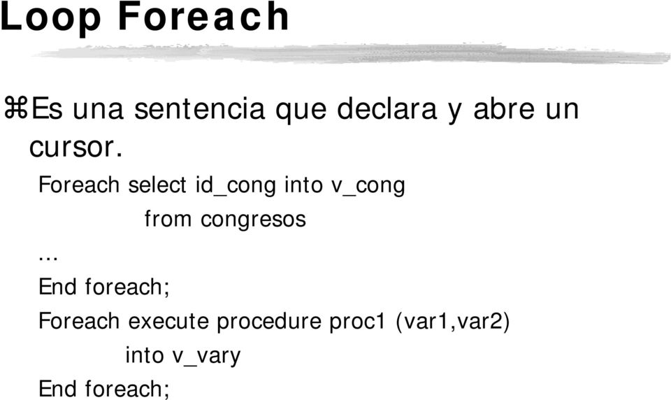 Foreach select id_cong into v_cong from