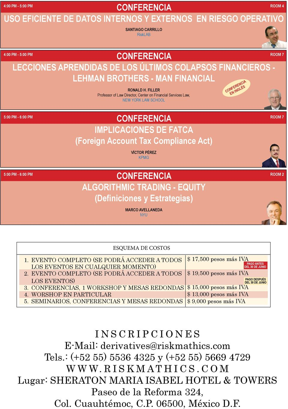 FILLER Professor of Law Director, Center on Financial Services Law, NEW YORK LAW SCHOOL CONFERENCIA EN INGLÉS 5:00 PM - 6:00 PM ROOM 7 CONFERENCIA IMPLICACIONES DE FATCA (Foreign Account Tax