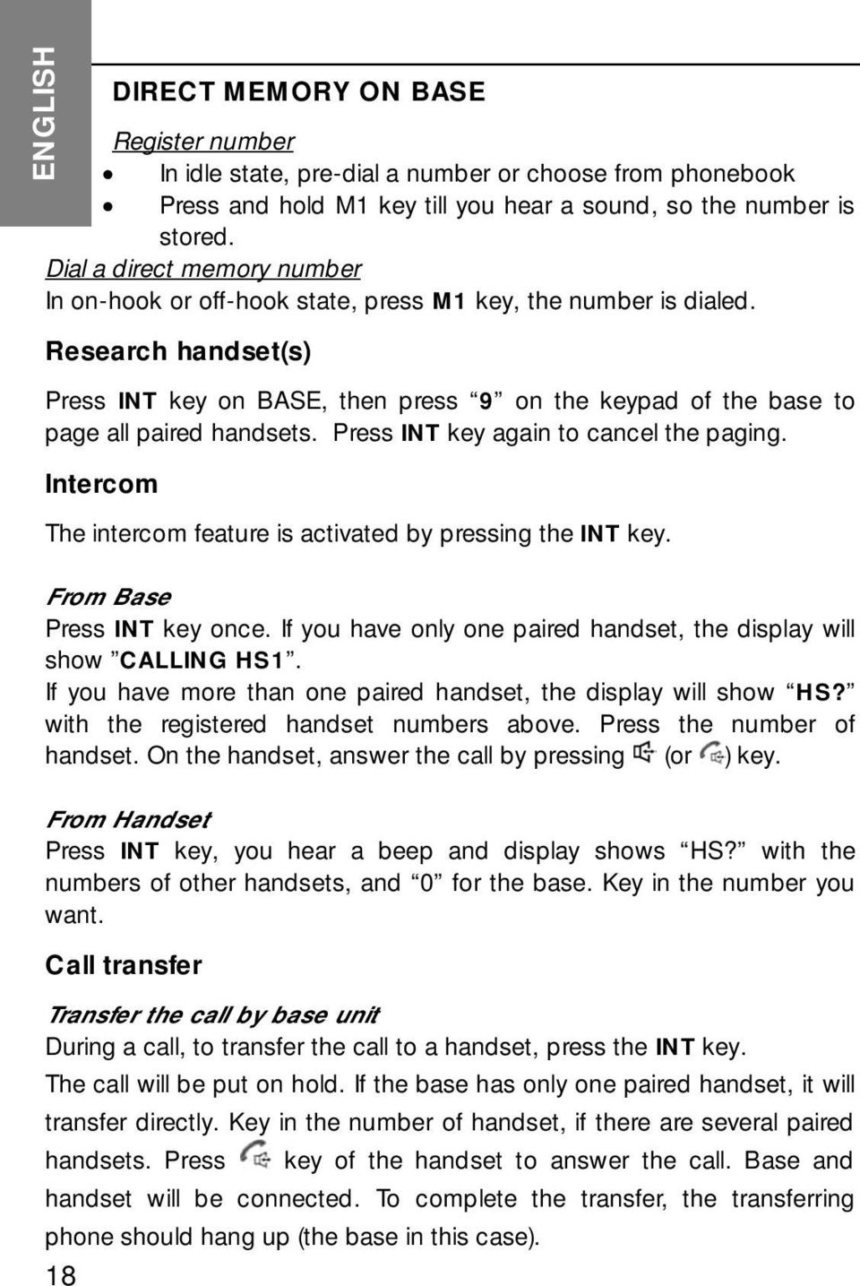 Research handset(s) Press INT key on BASE, then press 9 on the keypad of the base to page all paired handsets. Press INT key again to cancel the paging.