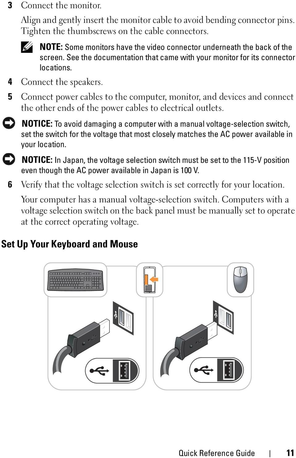 5 Connect power cables to the computer, monitor, and devices and connect the other ends of the power cables to electrical outlets.