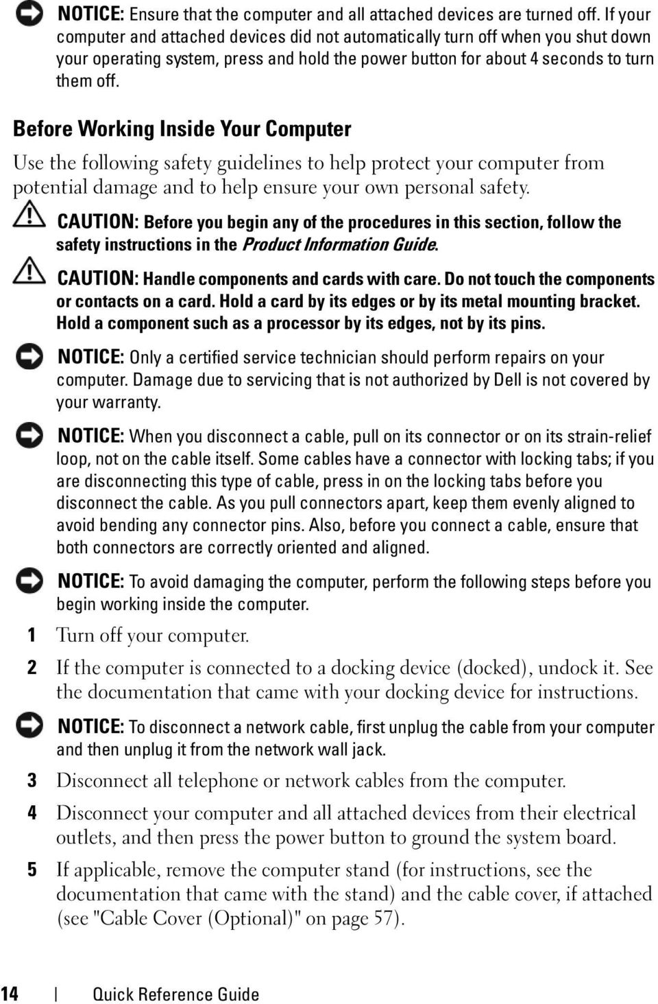 Before Working Inside Your Computer Use the following safety guidelines to help protect your computer from potential damage and to help ensure your own personal safety.