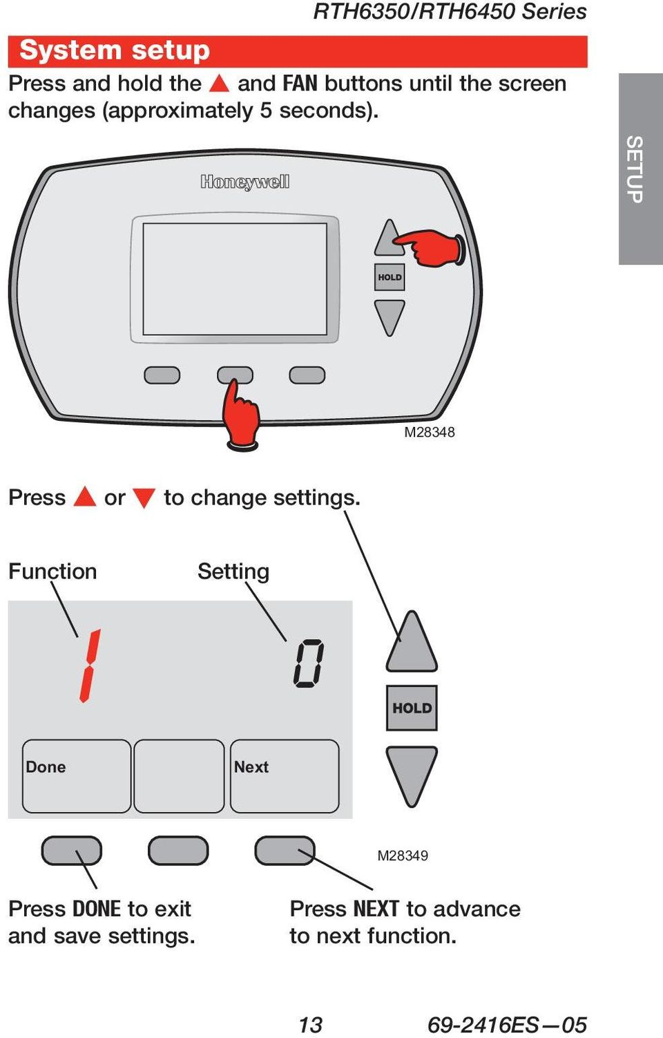 Press s or t to change settings. Function Done 1 0 Press DONE to exit and save settings.