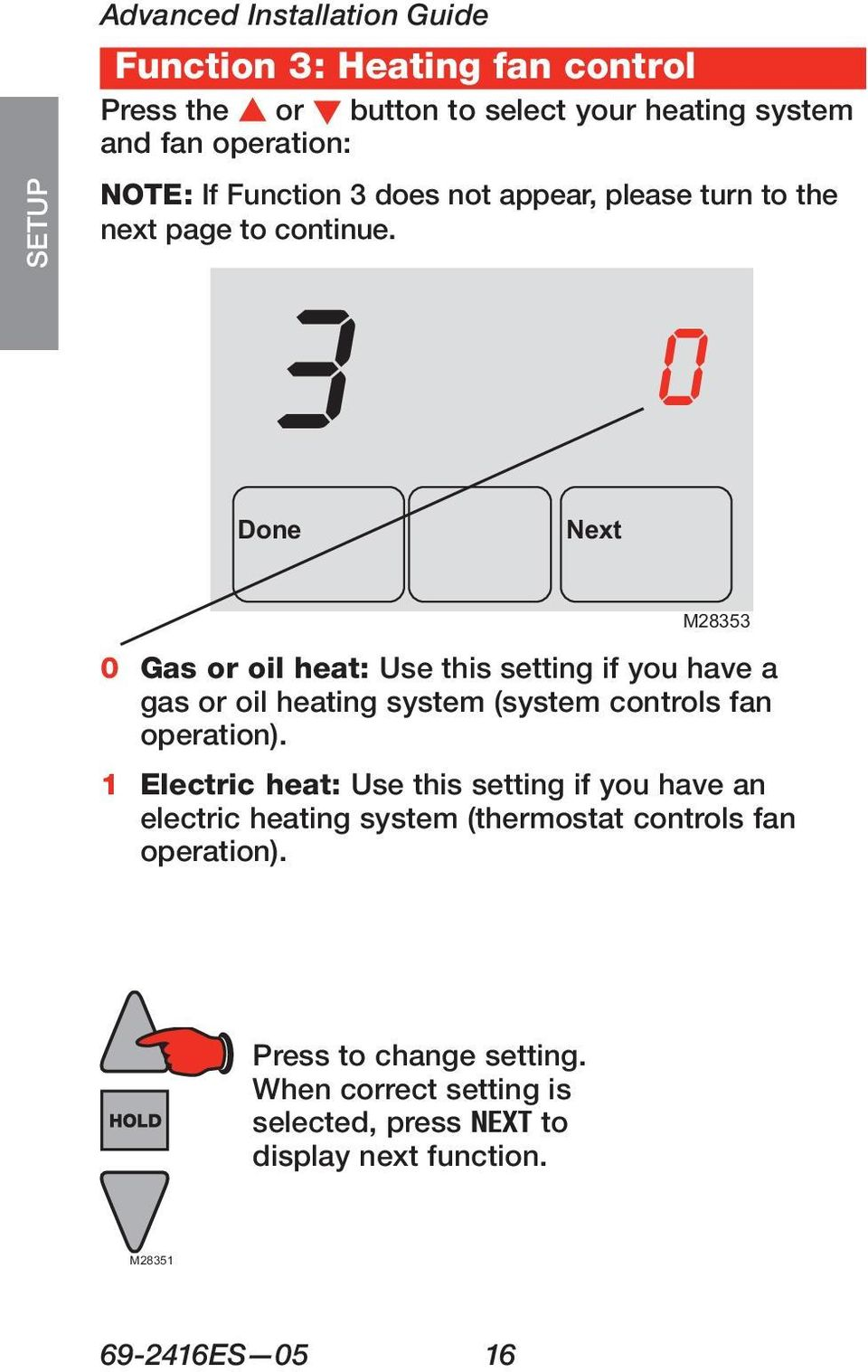 Done 3 0 Next M28353 ASSISTANCE 0 Gas or oil heat: Use this setting if you have a gas or oil heating system (system controls fan operation).