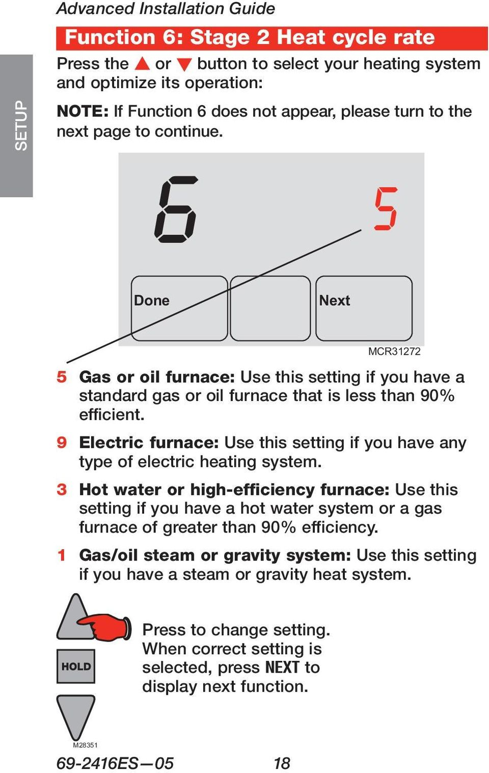 6 5 Done Next MCR31272 ASSISTANCE TROUBLESHOOTING 5 Gas or oil furnace: Use this setting if you have a standard gas or oil furnace that is less than 90% efficient.