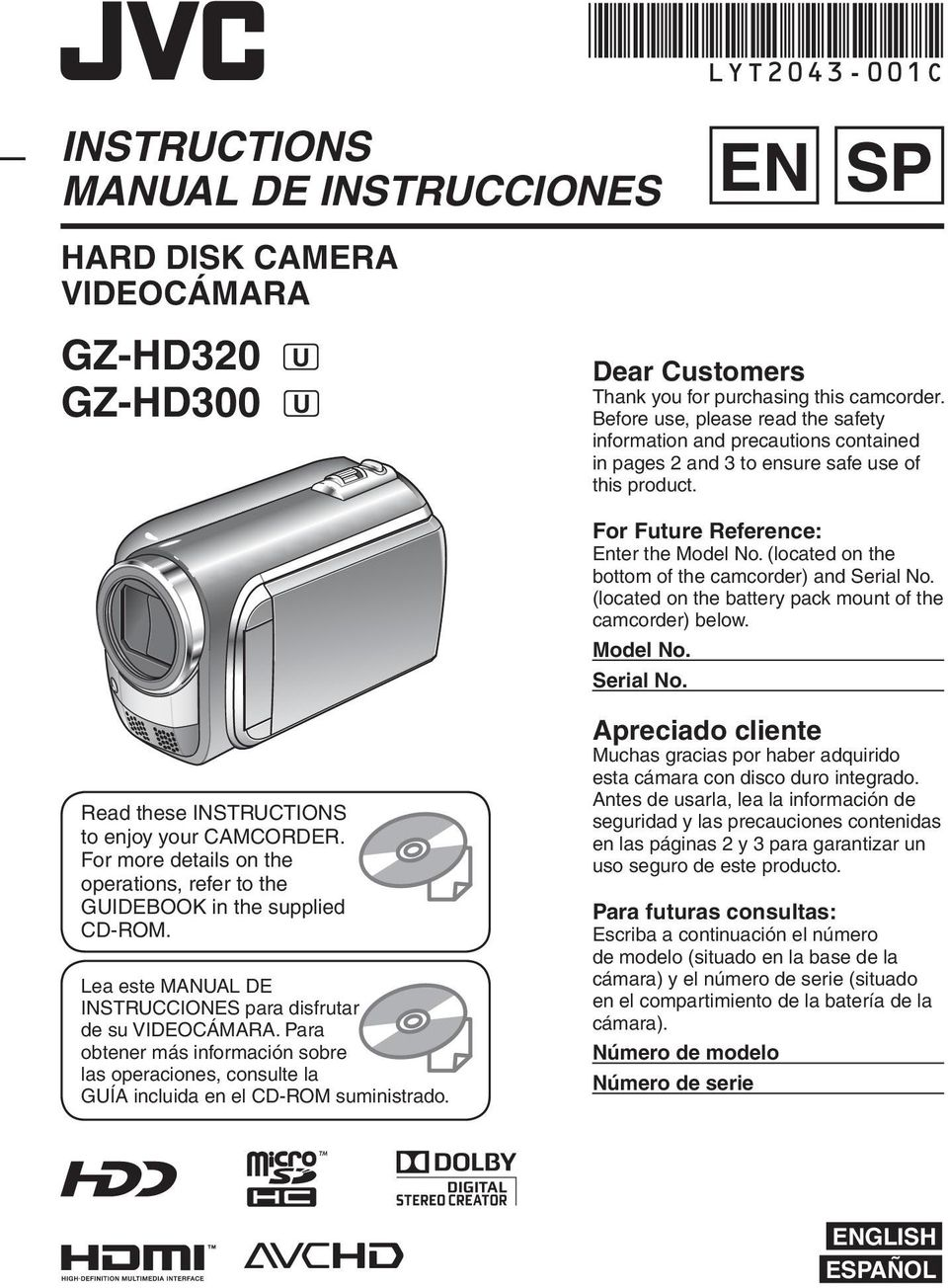 (located on the bottom of the camcorder) and Serial No. (located on the battery pack mount of the camcorder) below. Model No. Serial No. Read these INSTRUCTIONS to enjoy your CAMCORDER.