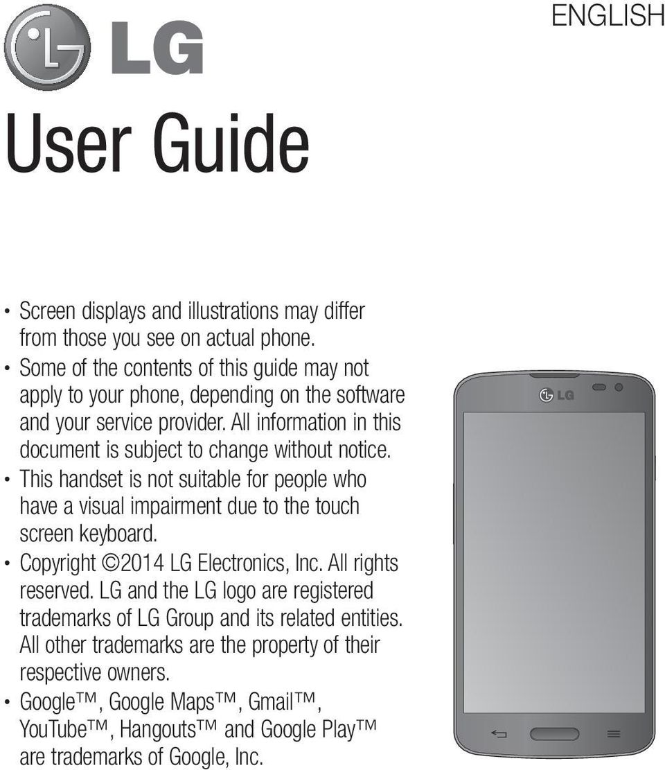 All information in this document is subject to change without notice. This handset is not suitable for people who have a visual impairment due to the touch screen keyboard.