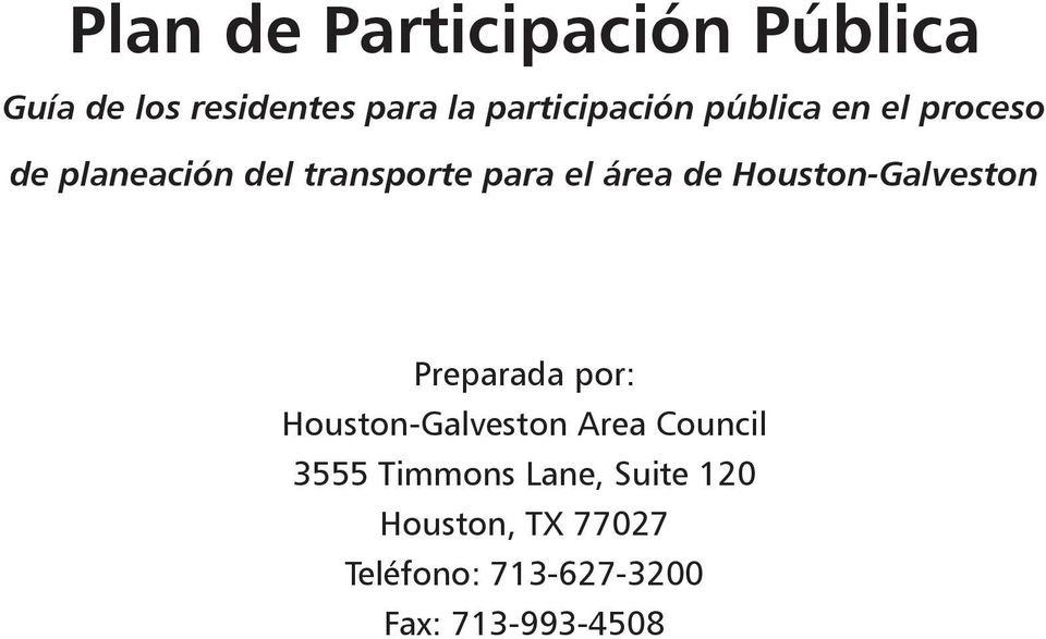 área de Houston-Galveston Preparada por: Houston-Galveston Area Council