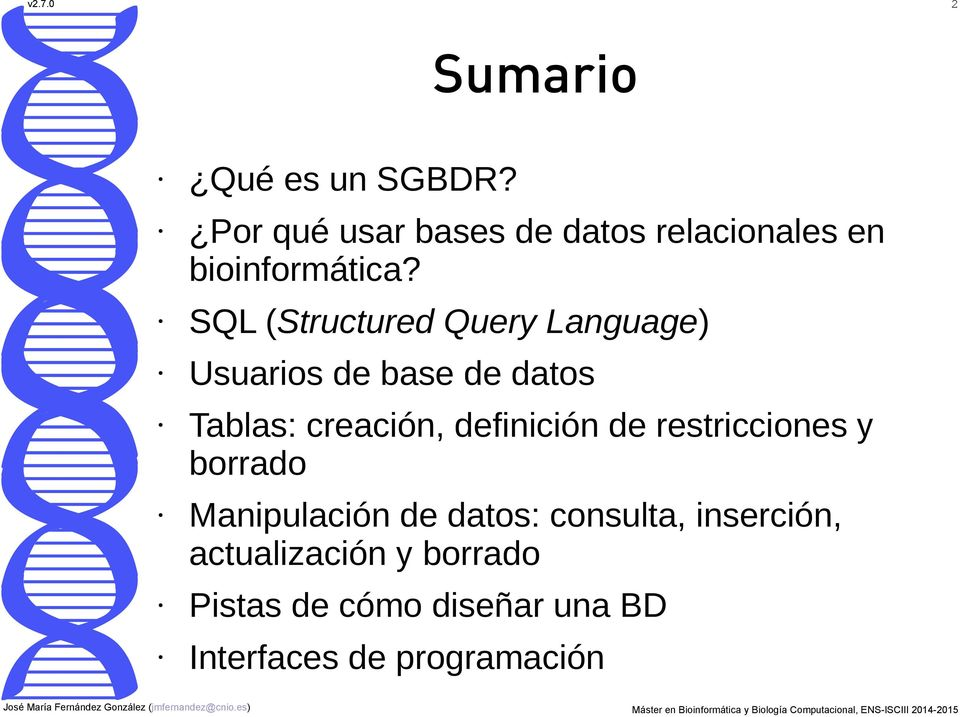 SQL (Structured Query Language) Usuarios de base de datos Tablas: creación,