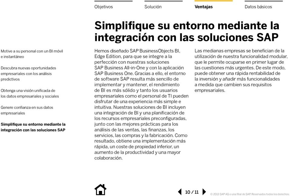 BusinessObjects BI, Edge Edition, para que se integre a la perfección con nuestras soluciones SAP Business All-in-One y con la aplicación SAP Business One.