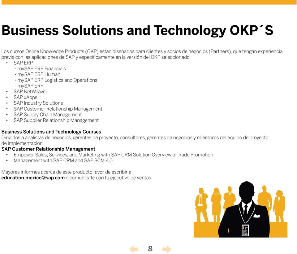 SAP ERP - mysap ERP Financials - mysap ERP Human - mysap ERP Logistics and Operations - mysap ERP SAP NetWeaver SAP xapps SAP Industry Solutions SAP Customer Relationship Management SAP Supply Chain