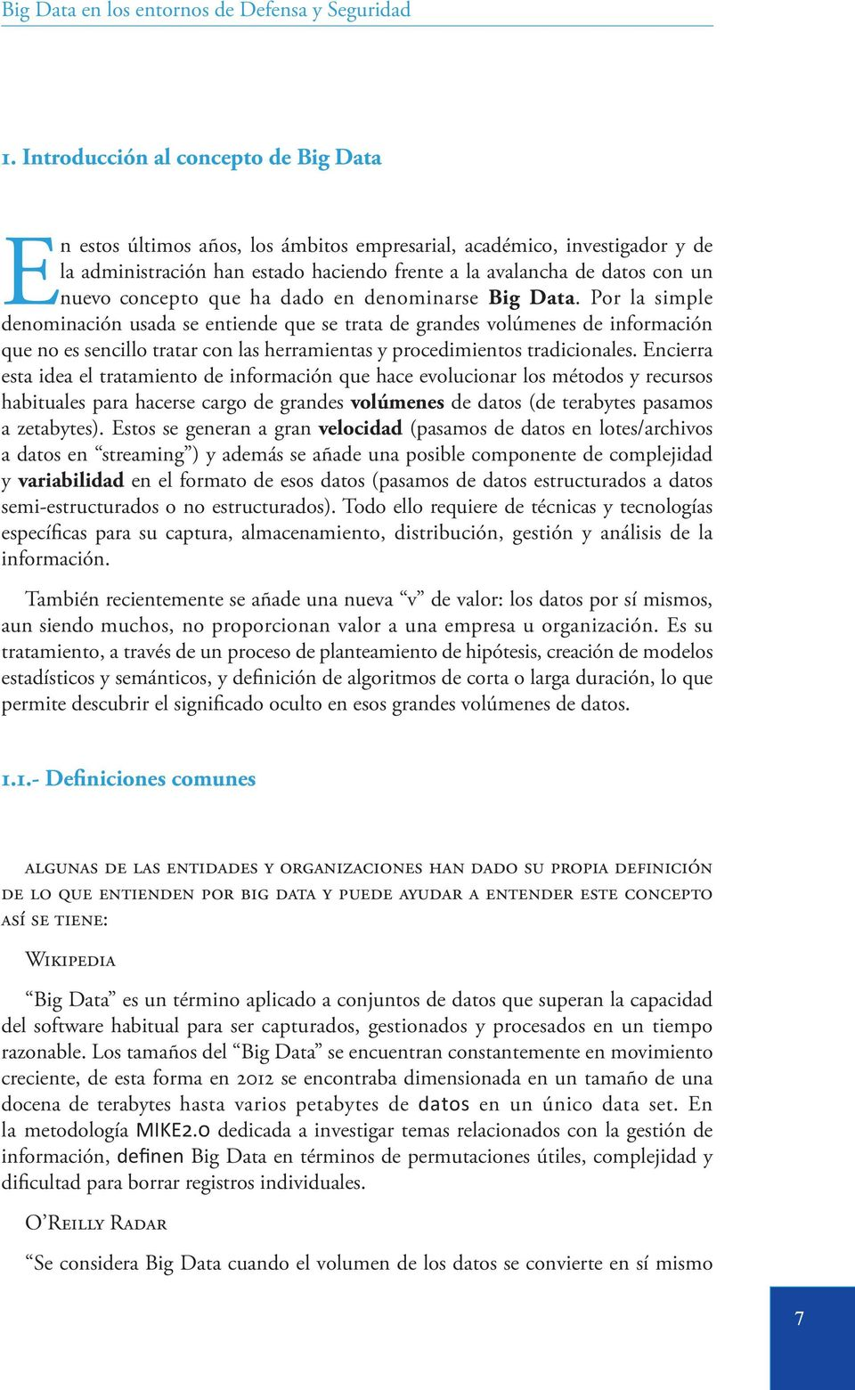 concepto que ha dado en denominarse Big Data.
