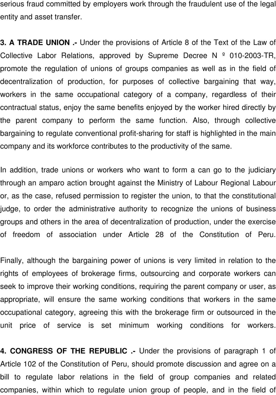 in the field of decentralization of production, for purposes of collective bargaining that way, workers in the same occupational category of a company, regardless of their contractual status, enjoy