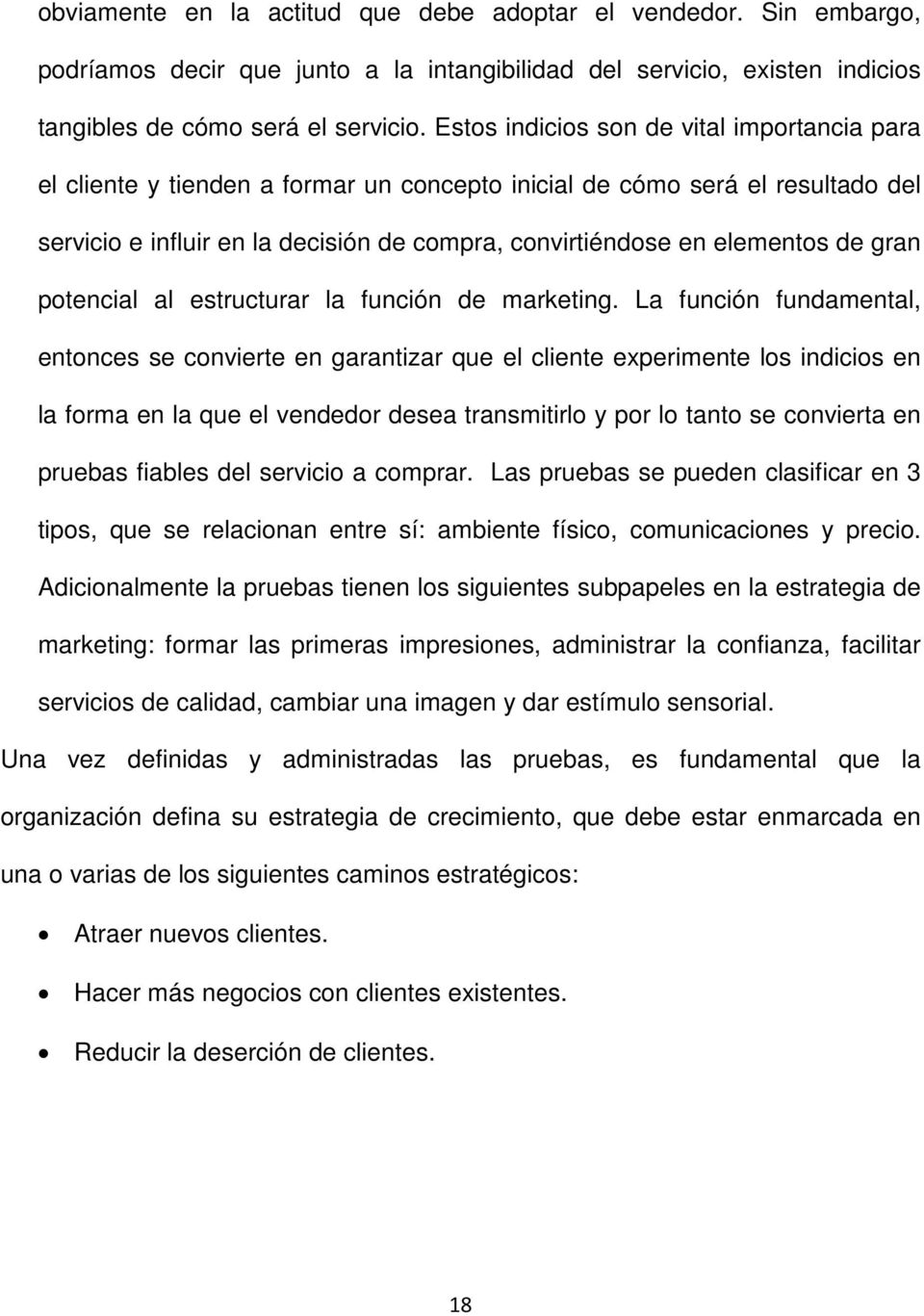 de gran potencial al estructurar la función de marketing.