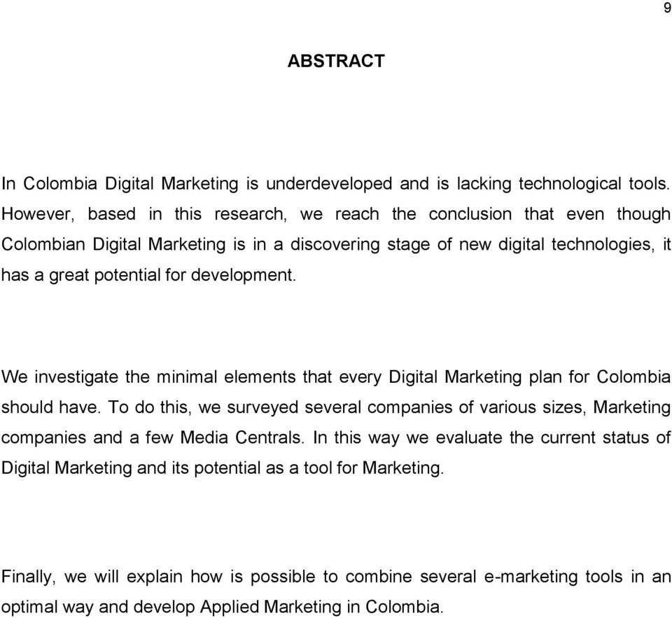 development. We investigate the minimal elements that every Digital Marketing plan for Colombia should have.