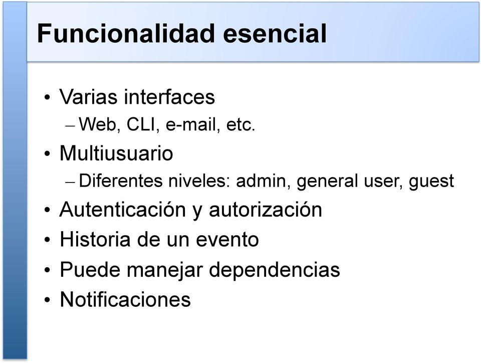 Multiusuario Diferentes niveles: admin, general user,