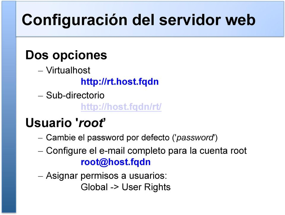 fqdn/rt/ Usuario 'root Cambie el password por defecto ('password')