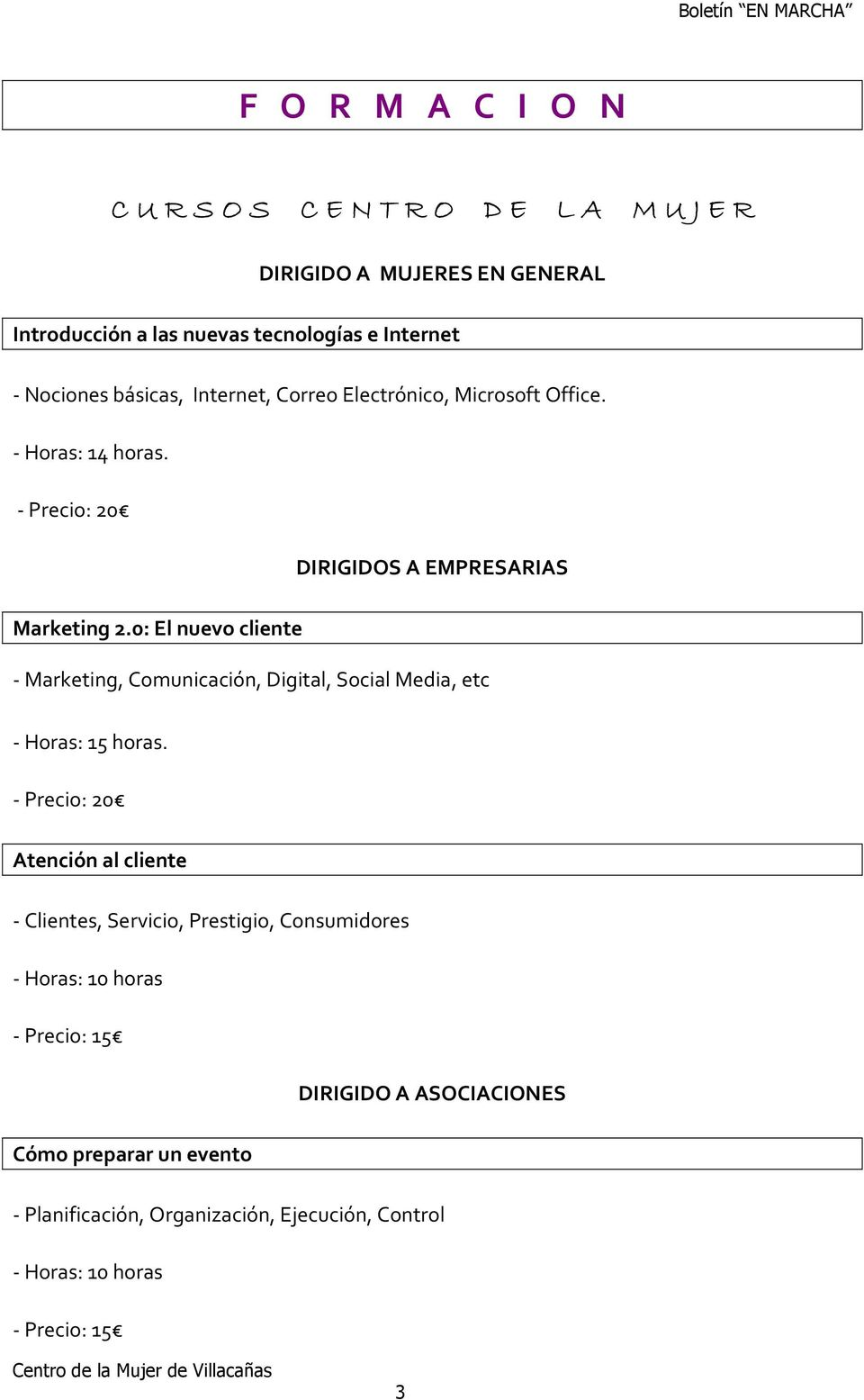 0: El nuevo cliente - Marketing, Comunicación, Digital, Social Media, etc - Horas: 15 horas.