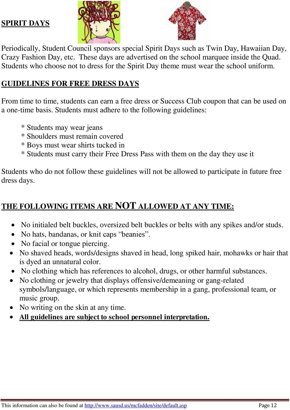 GUIDELINES FOR FREE DRESS DAYS From time to time, students can earn a free dress or Success Club coupon that can be used on a one-time basis.
