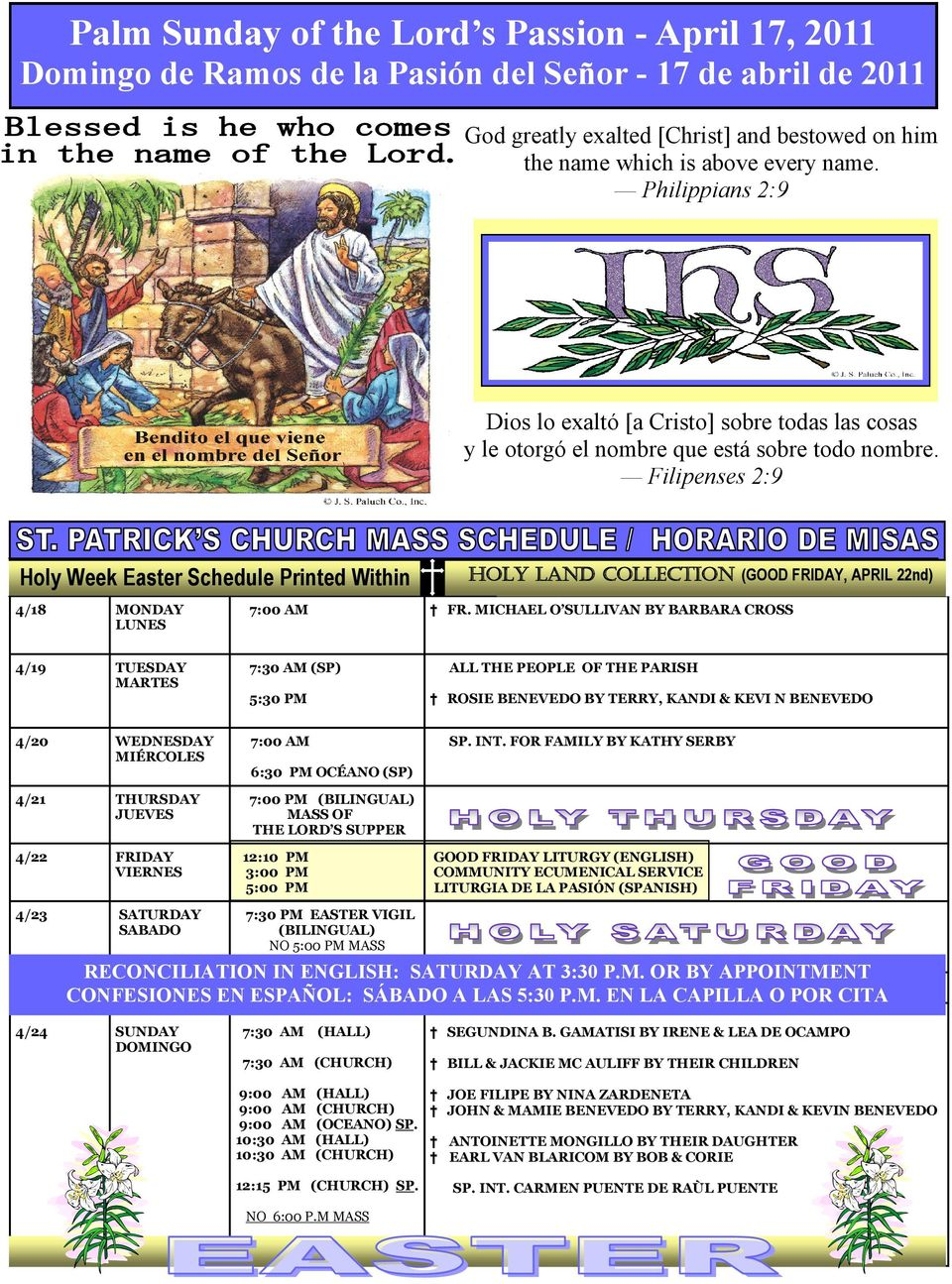 Filipenses 2:9 Holy Week Easter Schedule Printed Within 4/18 MONDAY LUNES 7:00 4/19 TUESDAY MARTES 7:30 (SP) FR.