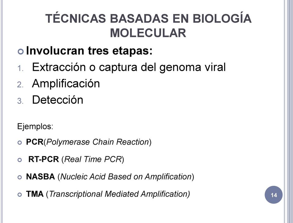 Detección Ejemplos: PCR(Polymerase Chain Reaction) RT-PCR (Real Time