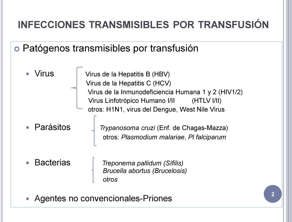 (HTLV I/II) otros: H1N1, virus del Dengue, West Nile Virus Trypanosoma cruzi (Enf.