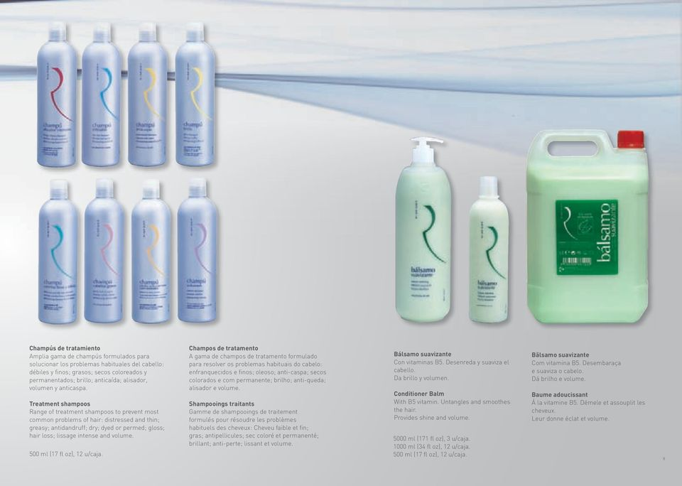Treatment shampoos Range of treatment shampoos to prevent most common problems of hair: distressed and thin; greasy; antidandruff; dry; dyed or permed; gloss; hair loss; lissage intense and volume.
