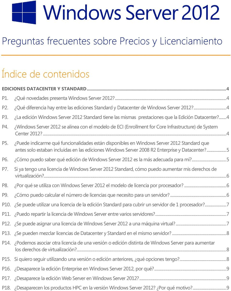 Windows Server 2012 se alinea con el modelo de ECI (Enrollment for Core Infrastructure) de System Center 2012?... 4 P5.