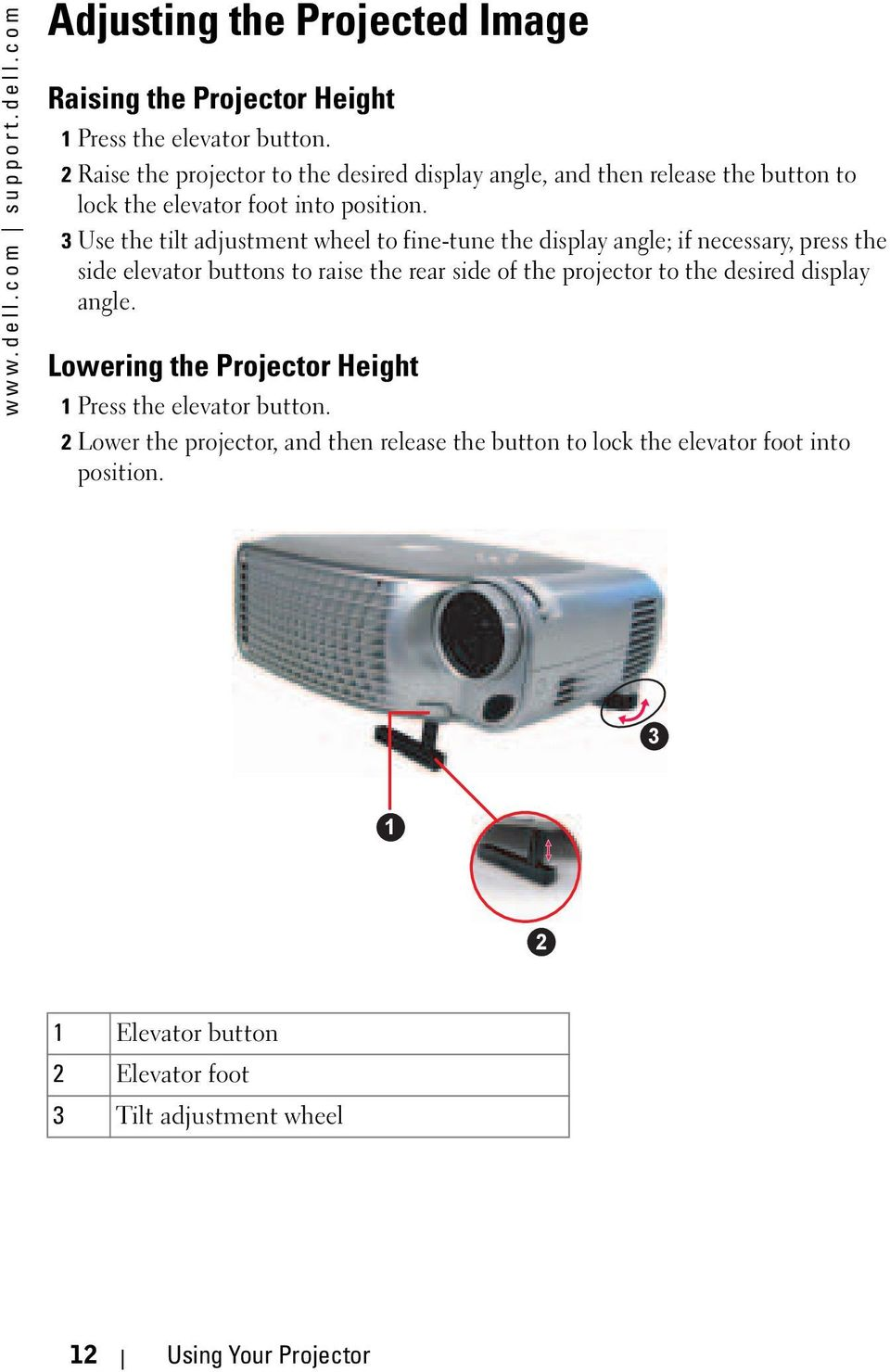 3 Use the tilt adjustment wheel to fine-tune the display angle; if necessary, press the side elevator buttons to raise the rear side of the projector to the desired