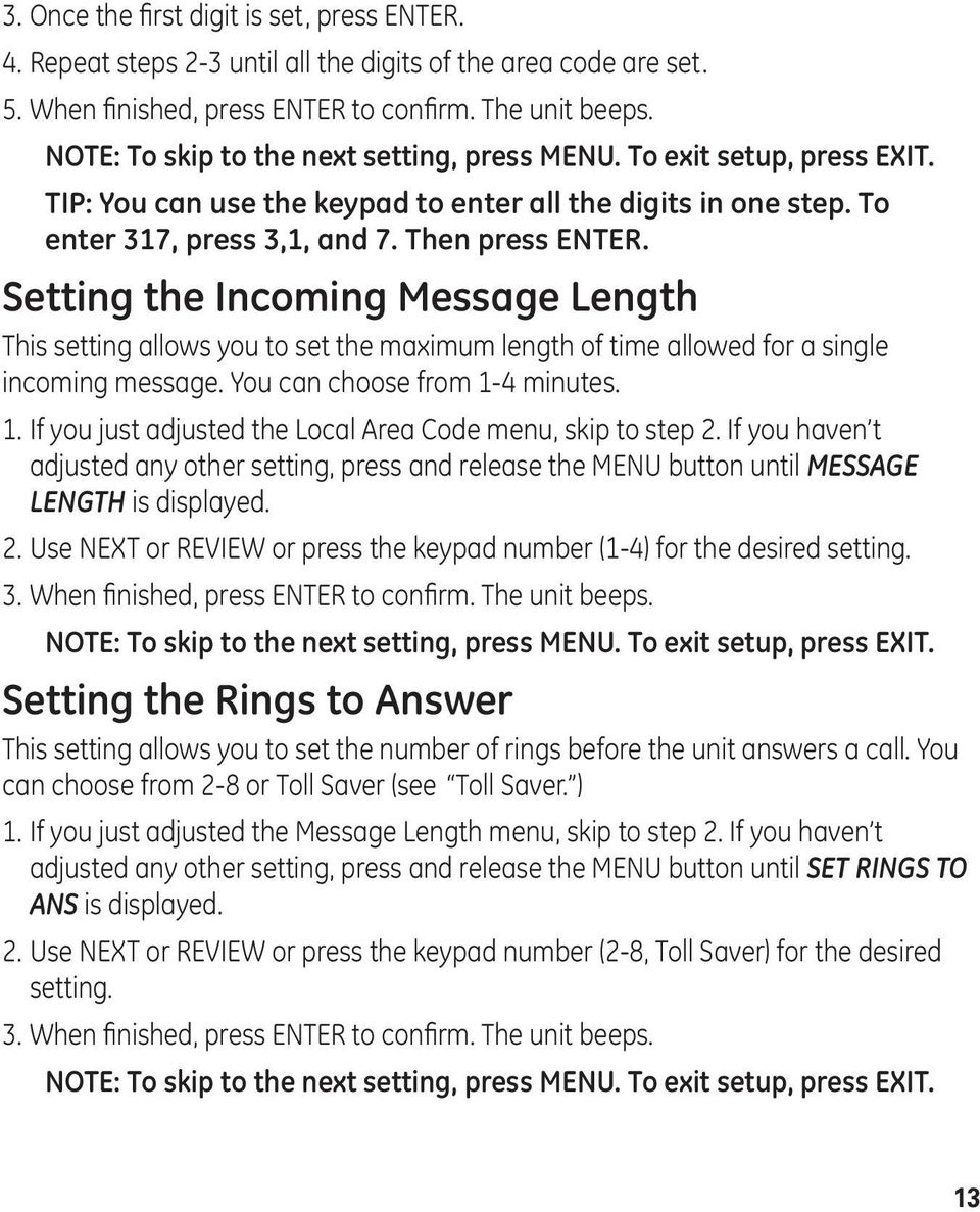 Setting the Incoming Message Length This setting allows you to set the maximum length of time allowed for a single incoming message. You can choose from 1-