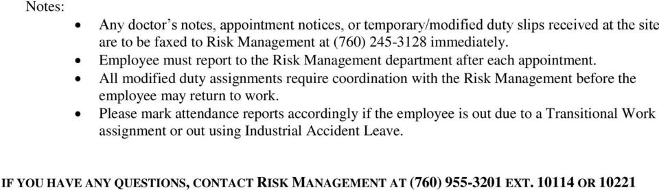 All modified duty assignments require coordination with the Risk Management before the employee may return to work.