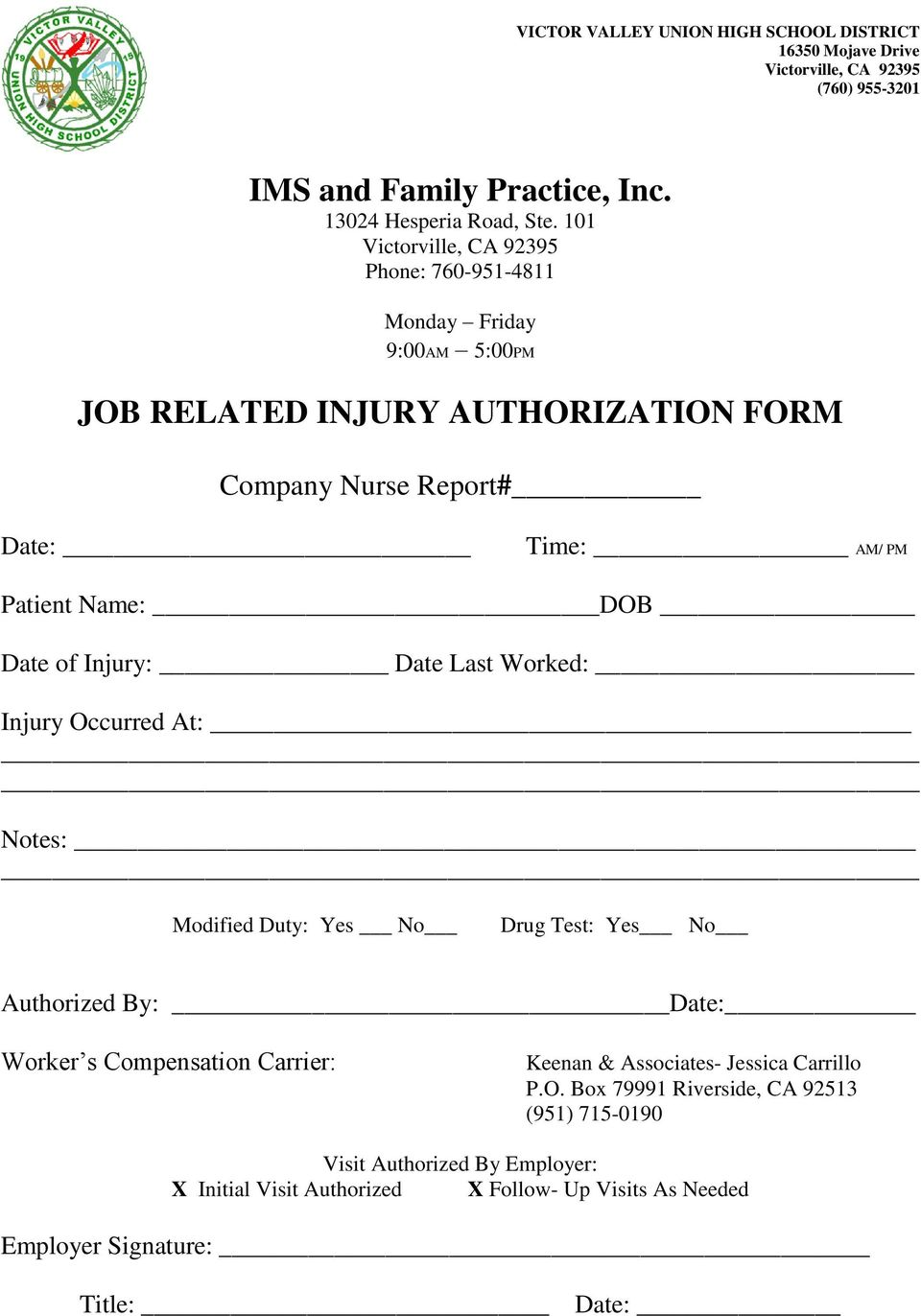 Date of Injury: Date Last Worked: Injury Occurred At: Notes: Modified Duty: Yes No Drug Test: Yes No Authorized By: Date: Worker s Compensation Carrier: Keenan &