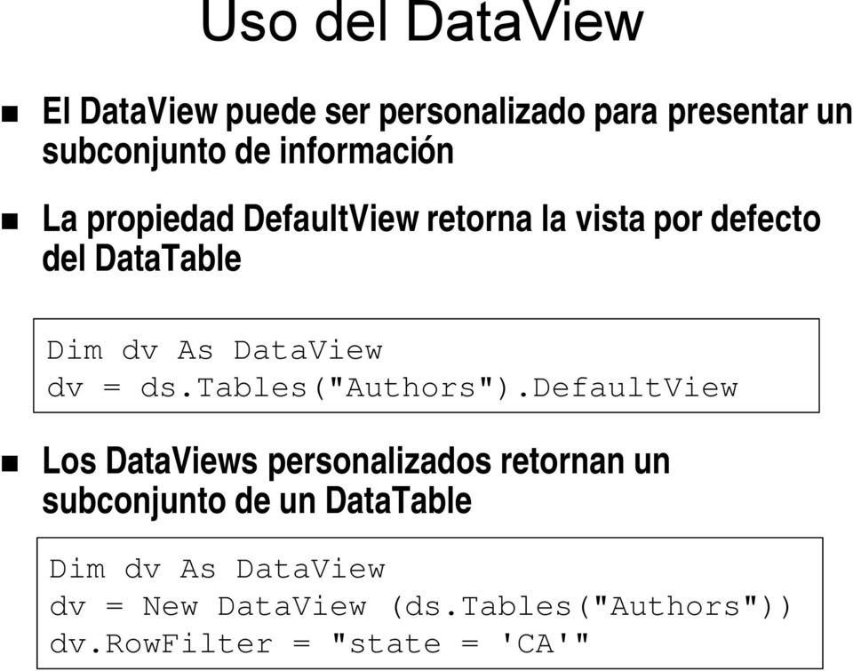 "DataView dv = ds.tables(""authors"")."