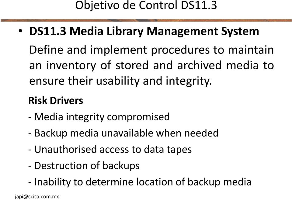 stored and archived media to ensure their usability and integrity.